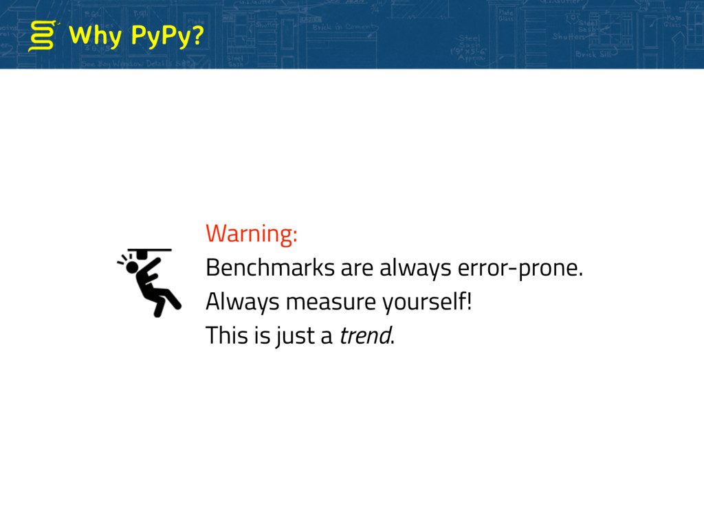 Why PyPy? Warning: