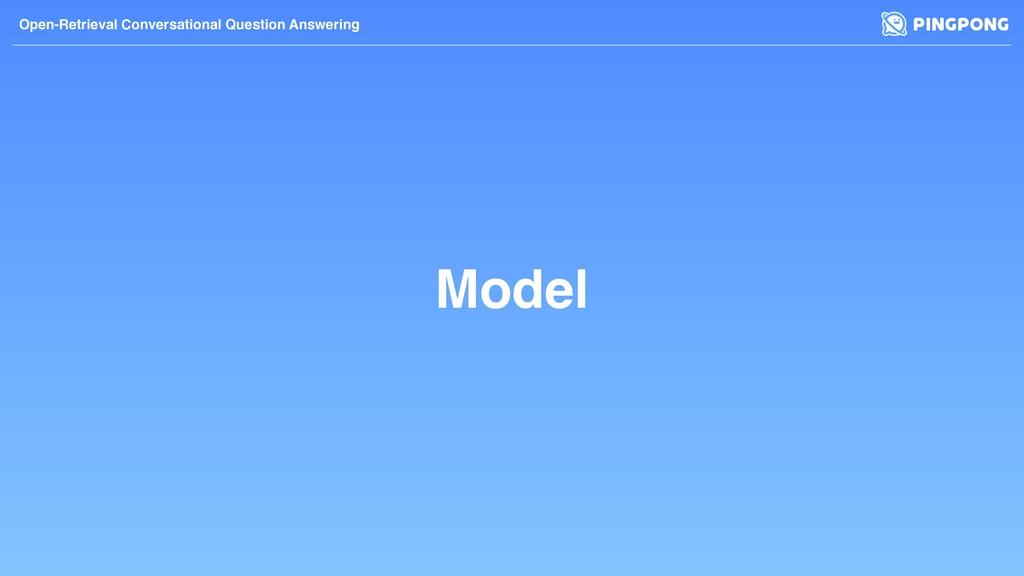 Model Open-Retrieval Conversational Question An...