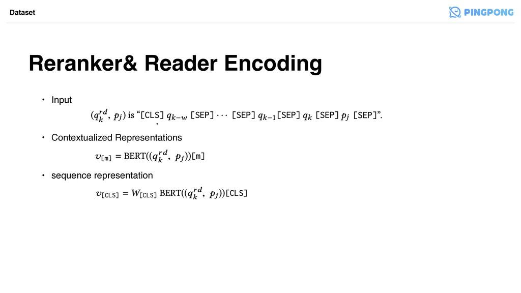 Reranker& Reader Encoding Dataset • Input • Con...