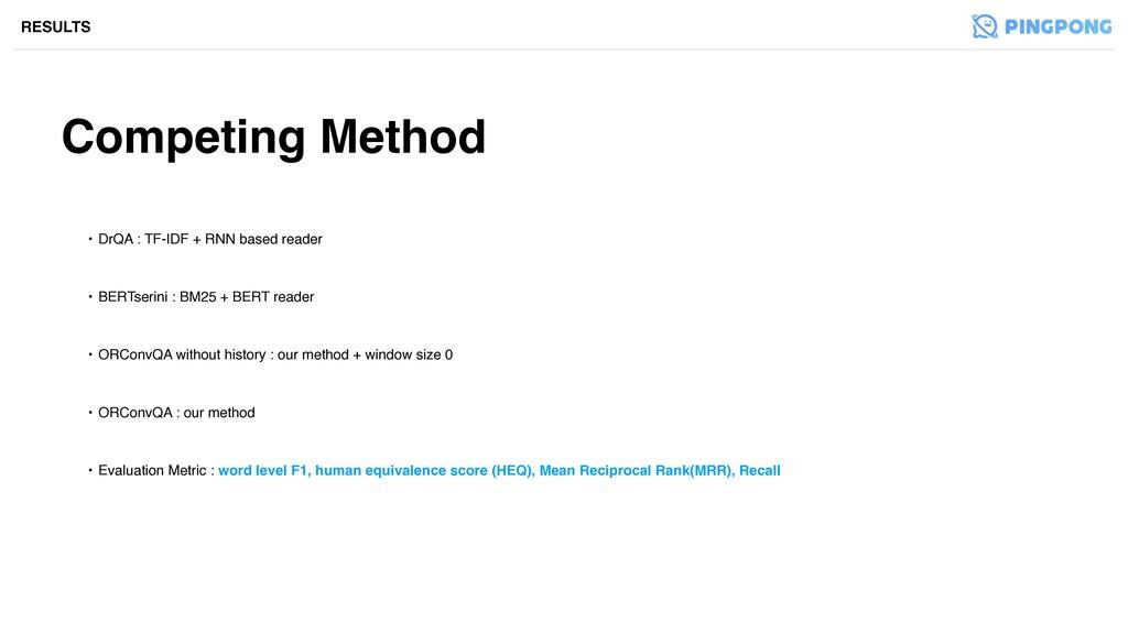 Competing Method RESULTS • DrQA : TF-IDF + RNN ...