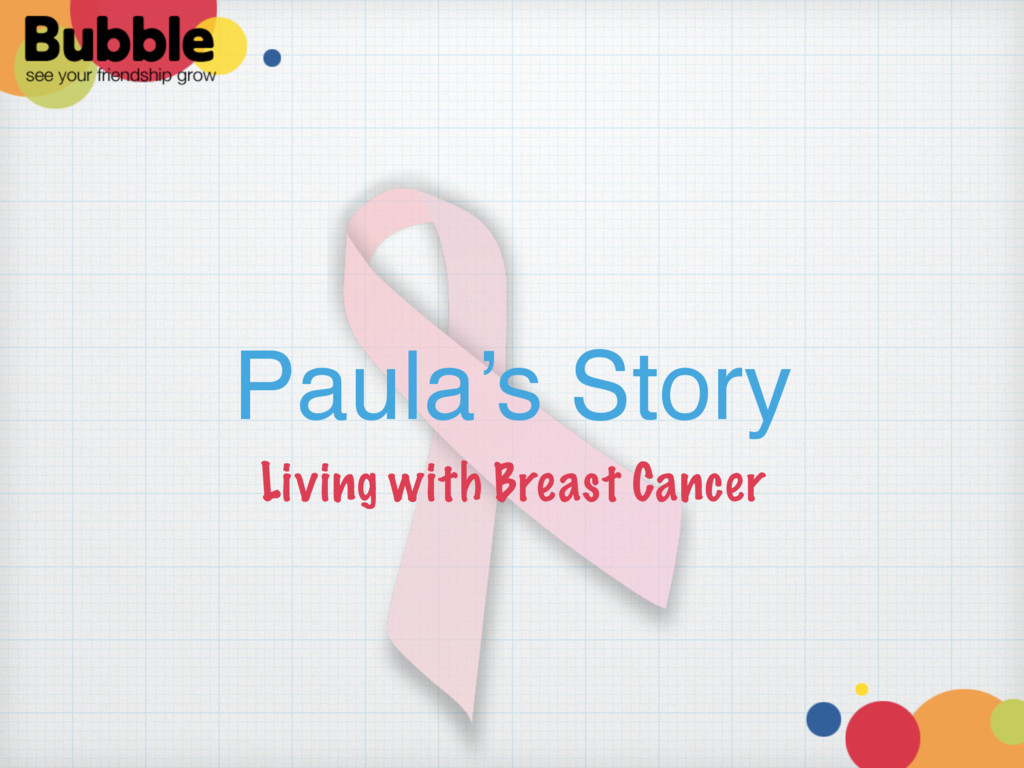 Paula's Story Living with Breast Cancer