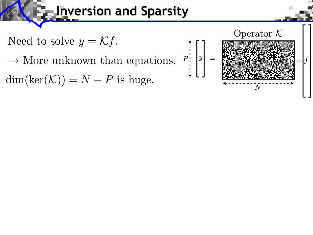 Need to solve y = Kf. More unknown than equatio...