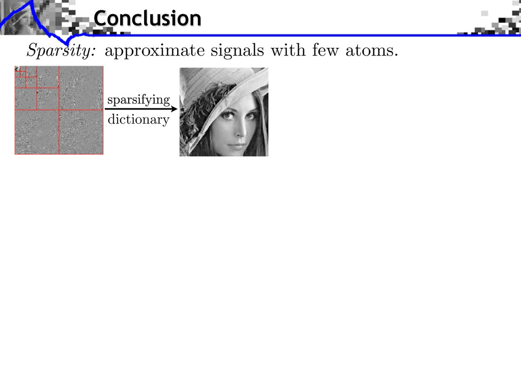 dictionary Conclusion Sparsity: approximate sig...
