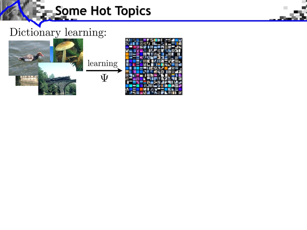 Dictionary learning: learning Some Hot Topics w...