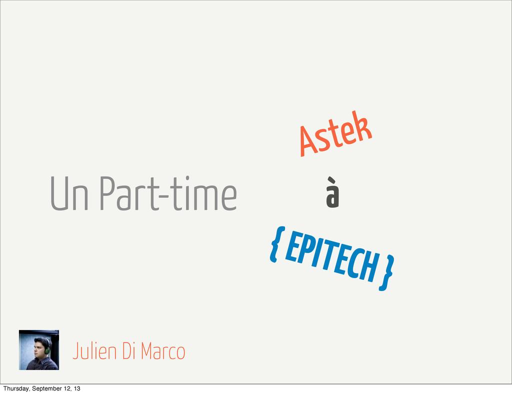 Un Part-time Astek { EPITECH } à Julien Di Marc...