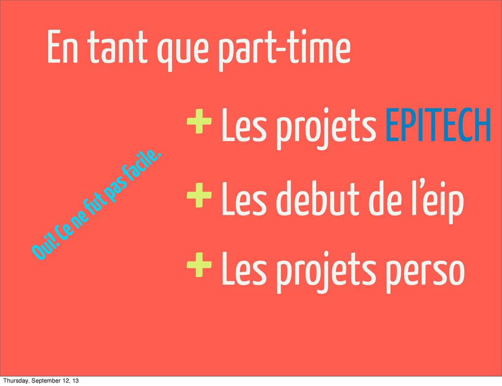 En tant que part-time + Les projets EPITECH + L...