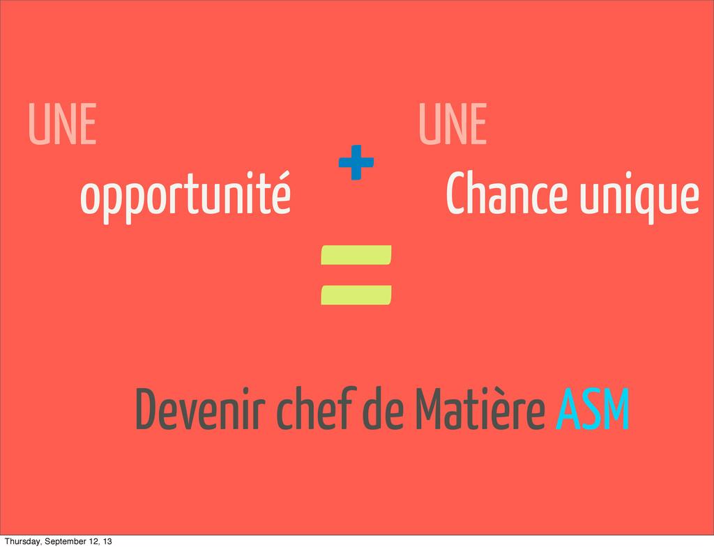 UNE Chance unique UNE opportunité + = Devenir c...