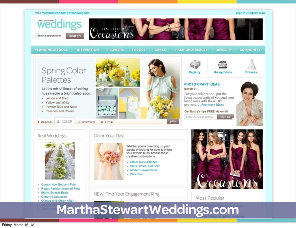 MarthaStewartWeddings.com Friday, March 16, 12