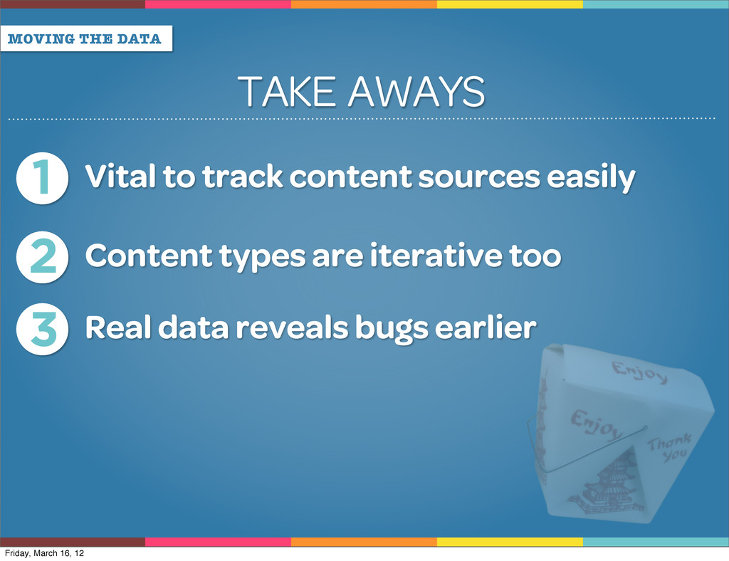 MOVING THE DATA TAKE AWAYS 1 Vital to track con...