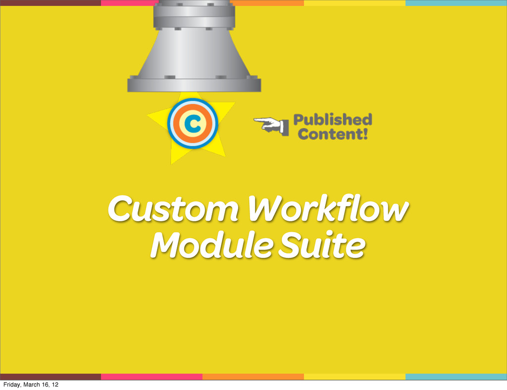 Custom Workflow Module Suite Friday, March 16, ...
