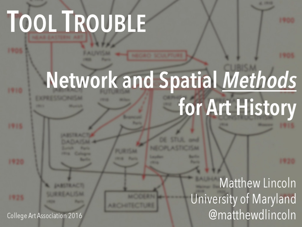 TOOL TROUBLE Network and Spatial Methods for Ar...
