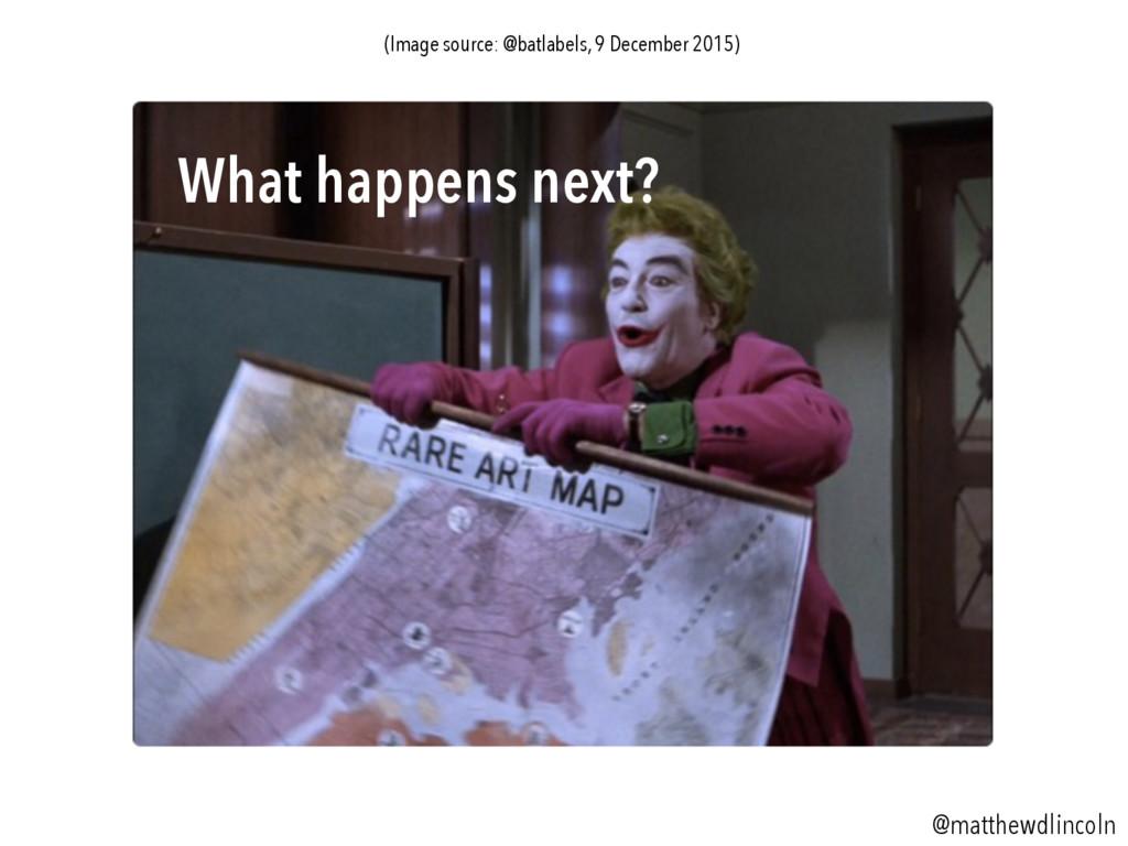 What happens next? @matthewdlincoln (Image sour...
