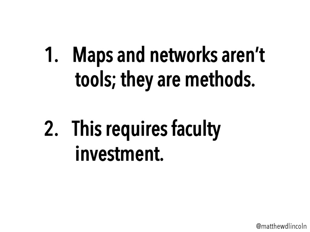 1. Maps and networks aren't tools; they are me...