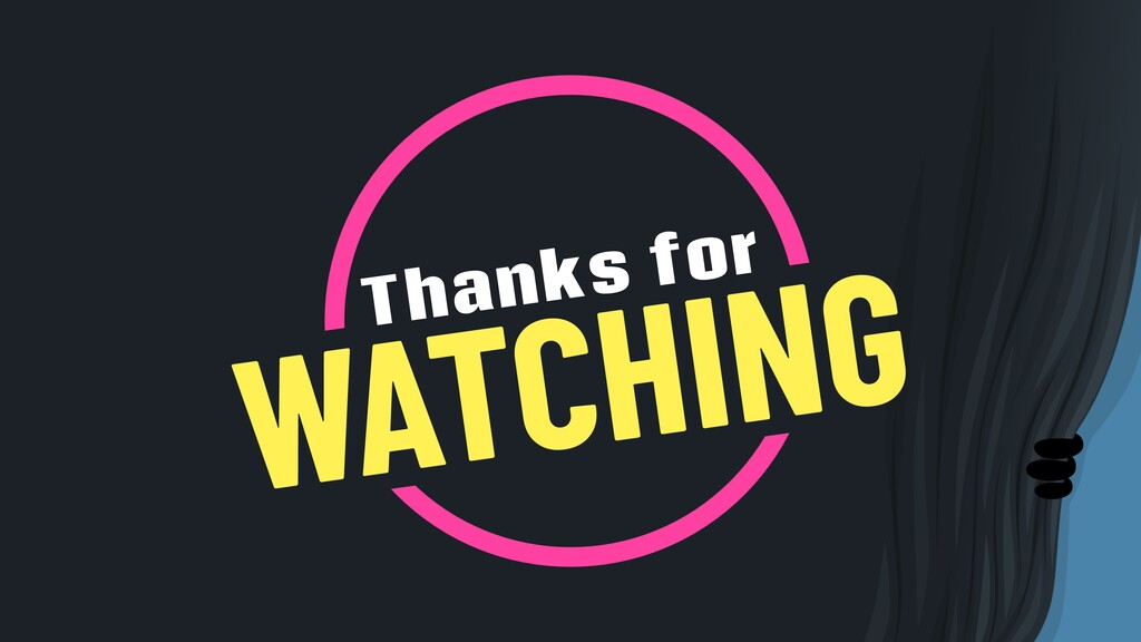 WATCHING Thanks for