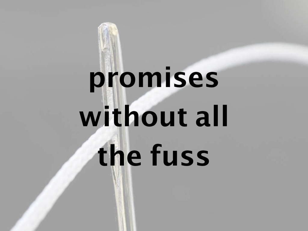 promises without all the fuss