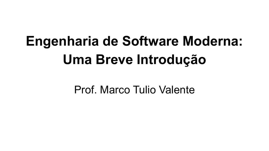 Engenharia de Software Moderna: Uma Breve Intro...