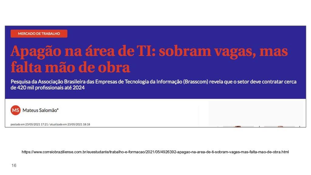 16 https://www.correiobraziliense.com.br/euestu...
