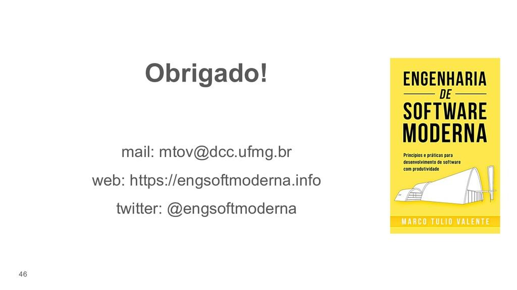 46 Obrigado! mail: mtov@dcc.ufmg.br web: https:...