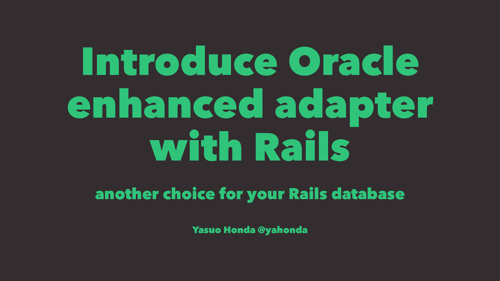 Introduce Oracle enhanced adapter with Rails an...