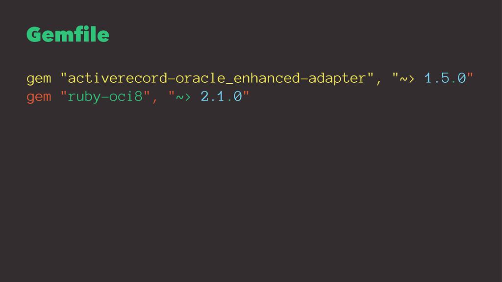 "Gemfile gem ""activerecord-oracle_enhanced-adapt..."