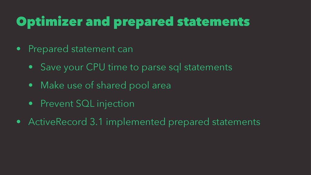 Optimizer and prepared statements • Prepared st...