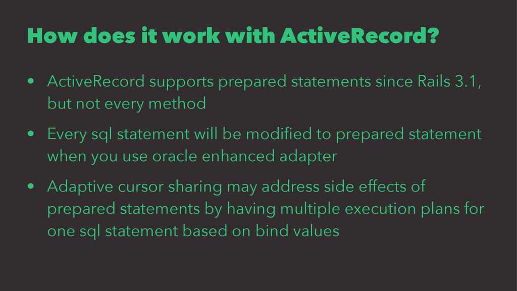 How does it work with ActiveRecord? • ActiveRec...