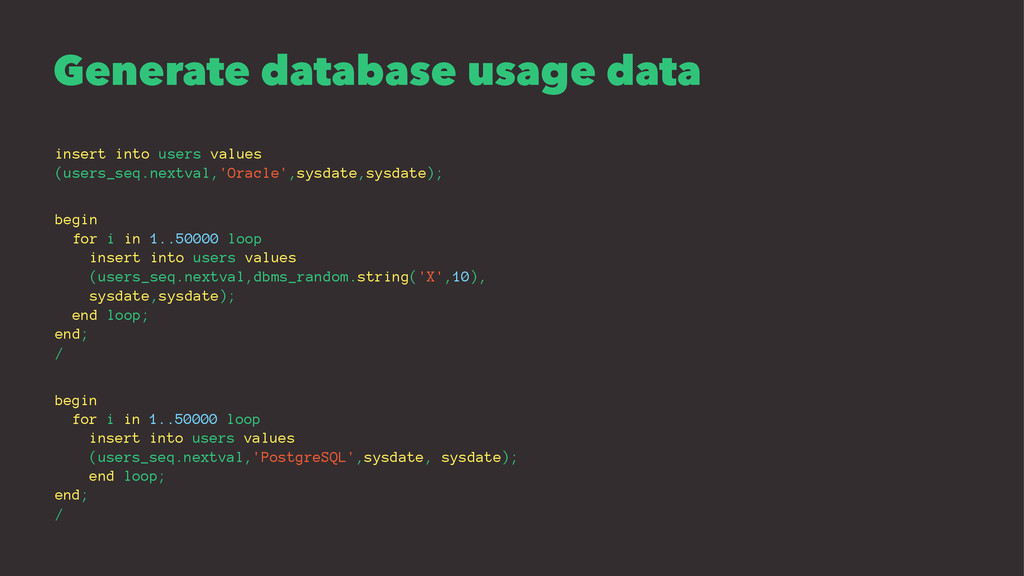 Generate database usage data insert into users ...
