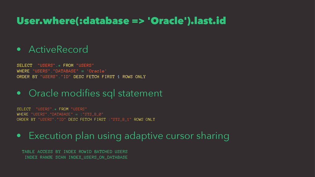 User.where(:database => 'Oracle').last.id • Act...