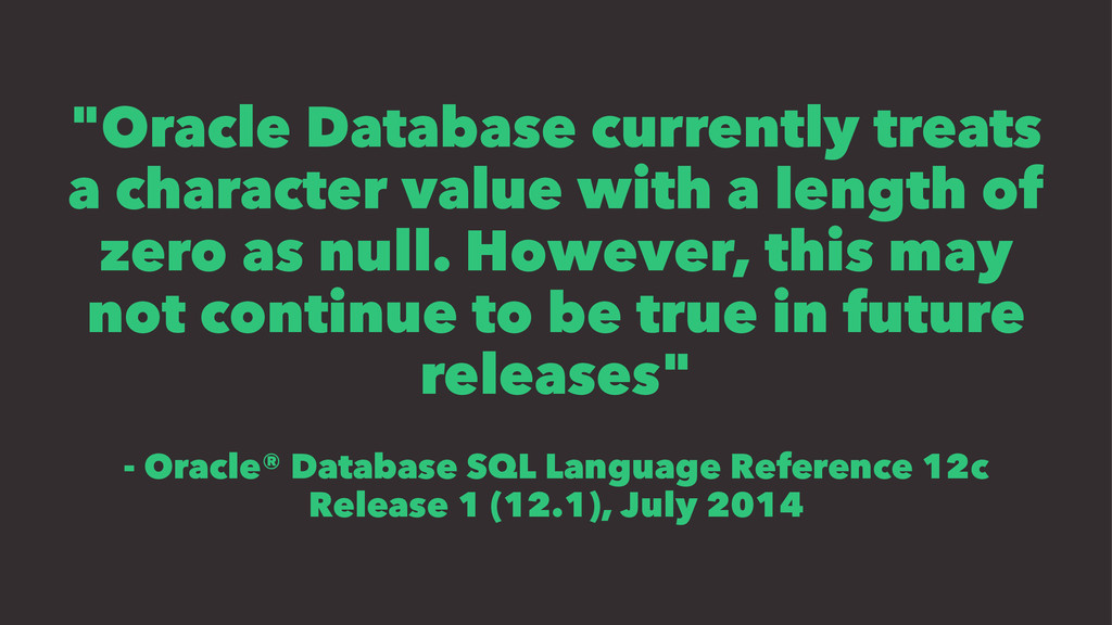 """""""Oracle Database currently treats a character v..."""