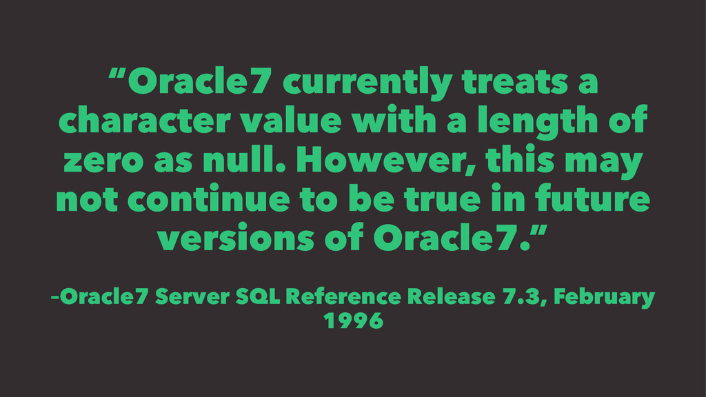 """""""Oracle7 currently treats a character value wit..."""