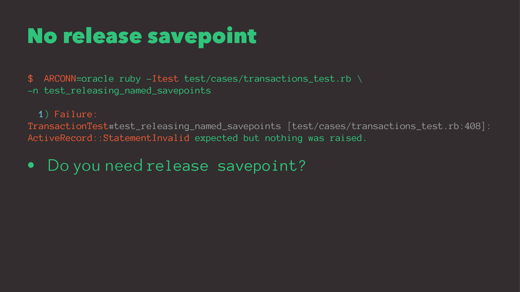 No release savepoint $ ARCONN=oracle ruby -Ites...