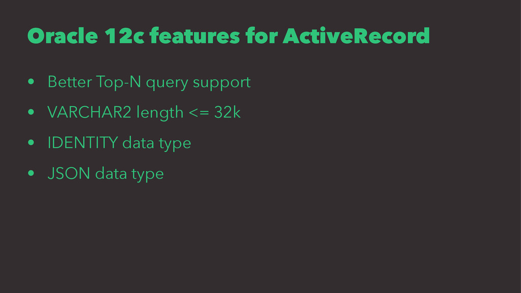 Oracle 12c features for ActiveRecord • Better T...