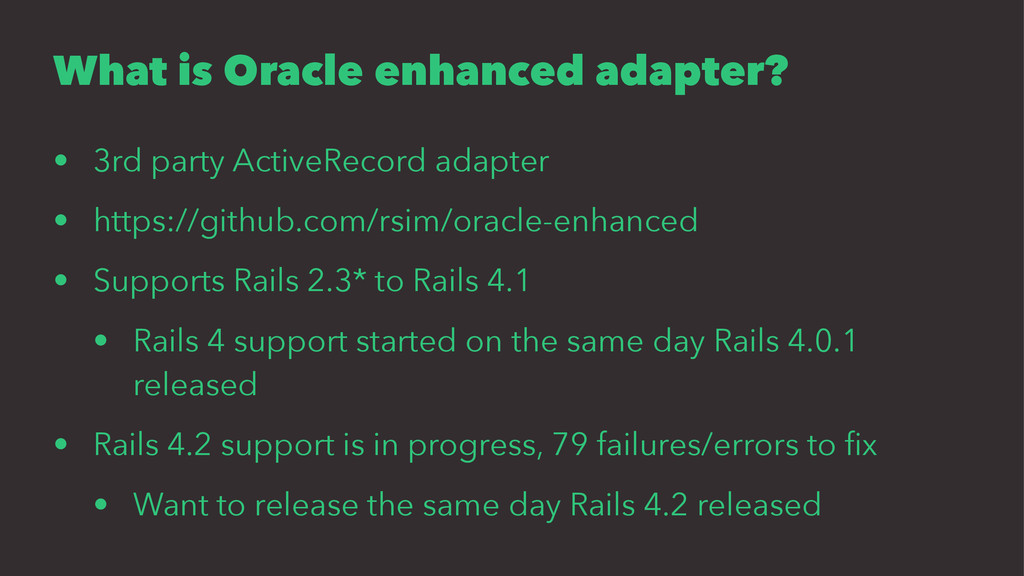 What is Oracle enhanced adapter? • 3rd party Ac...