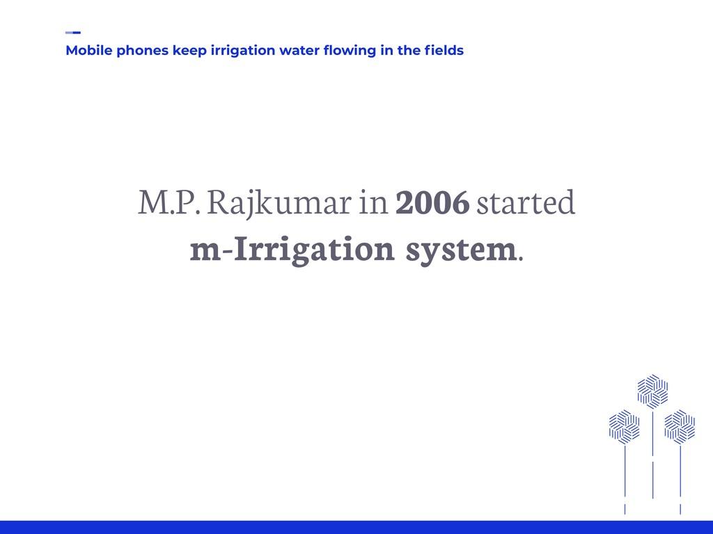 Mobile phones keep irrigation water flowing in t...