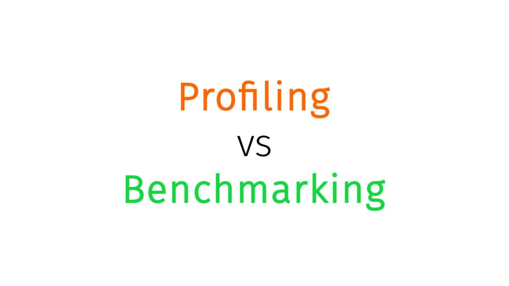 Profiling vs Benchmarking