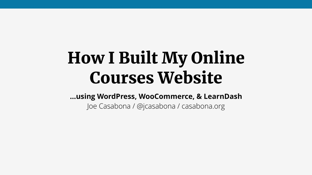 How I Built My Online Courses Website …using Wo...