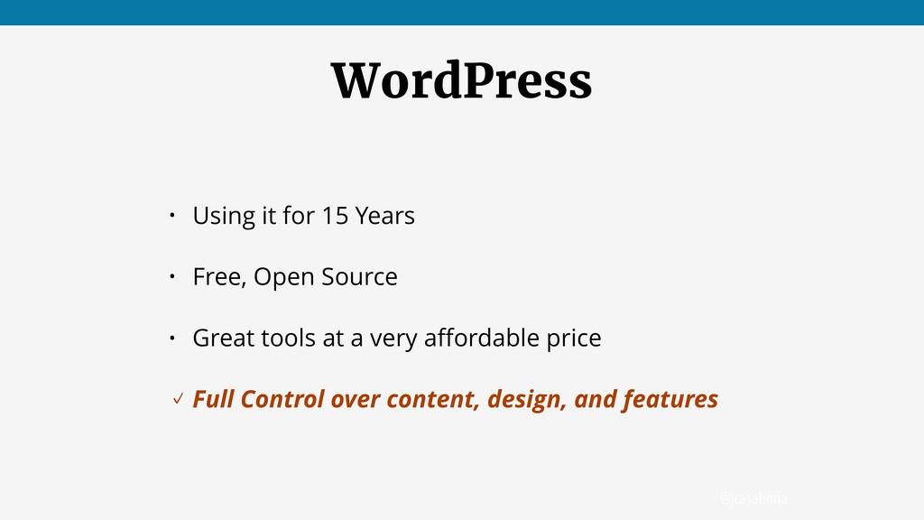 @jcasabona WordPress • Using it for 15 Years • ...