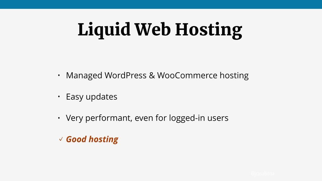 @jcasabona Liquid Web Hosting • Managed WordPre...