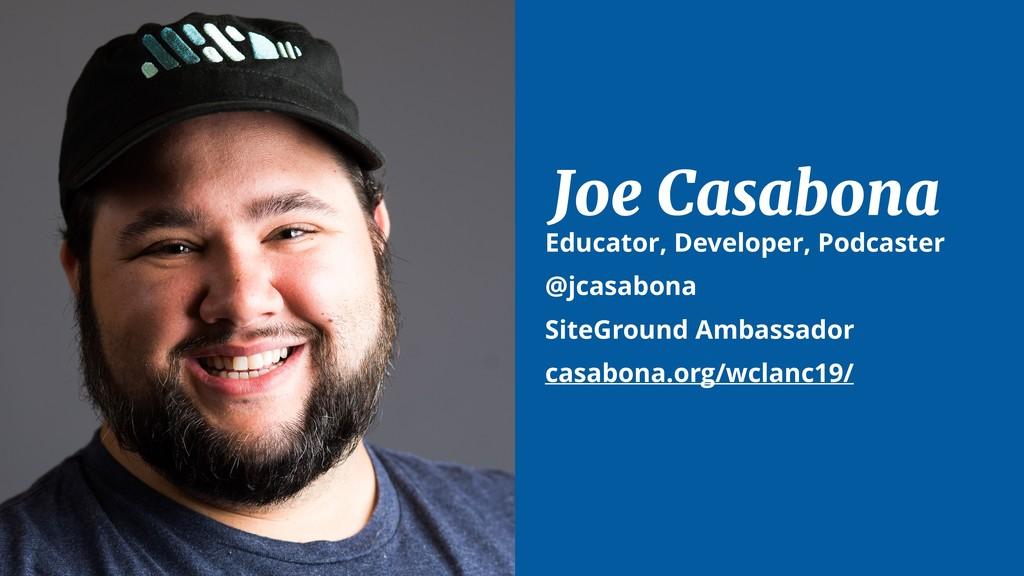 Joe Casabona Educator, Developer, Podcaster @jc...