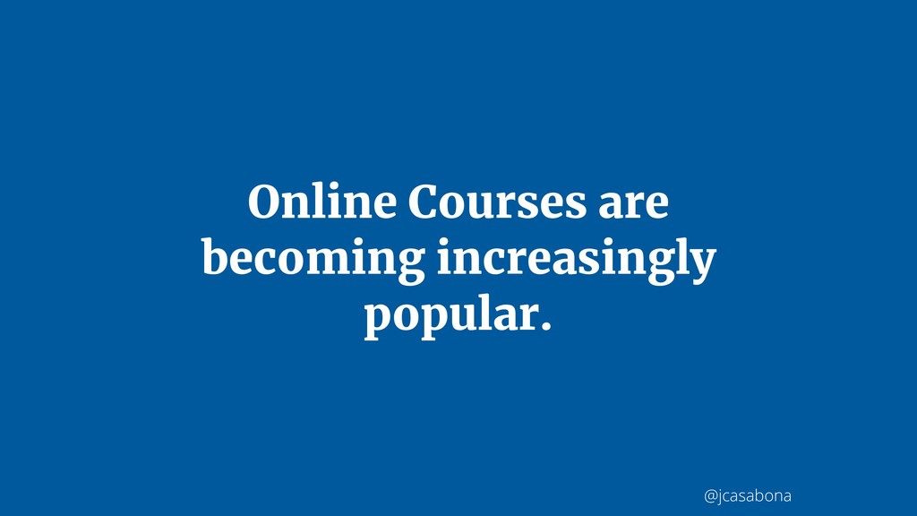 @jcasabona Online Courses are becoming increasi...