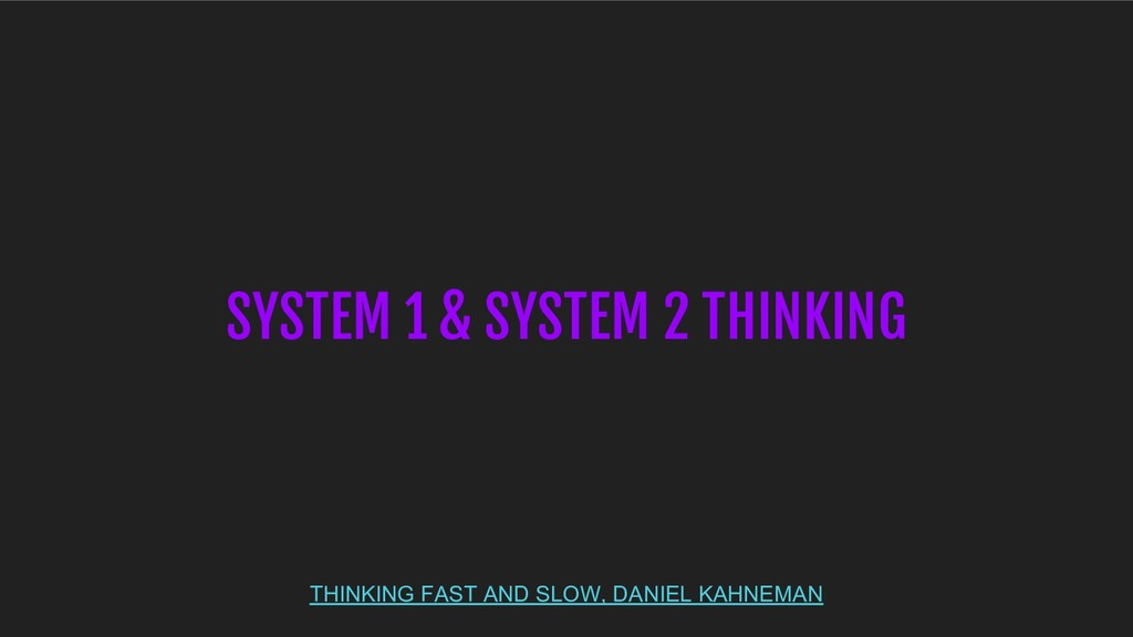 SYSTEM 1 & SYSTEM 2 THINKING THINKING FAST AND ...