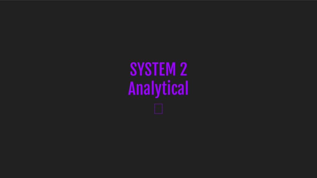 SYSTEM 2 Analytical