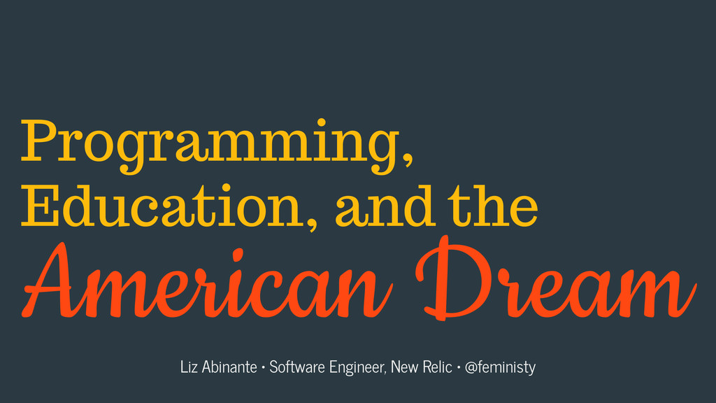Programming, Education, and the American Dream ...