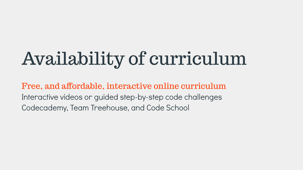 Availability of curriculum ! Free, and aYordabl...