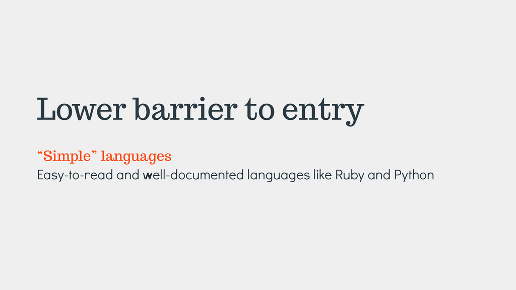 """Lower barrier to entry ! """"Simple"""" languages Eas..."""