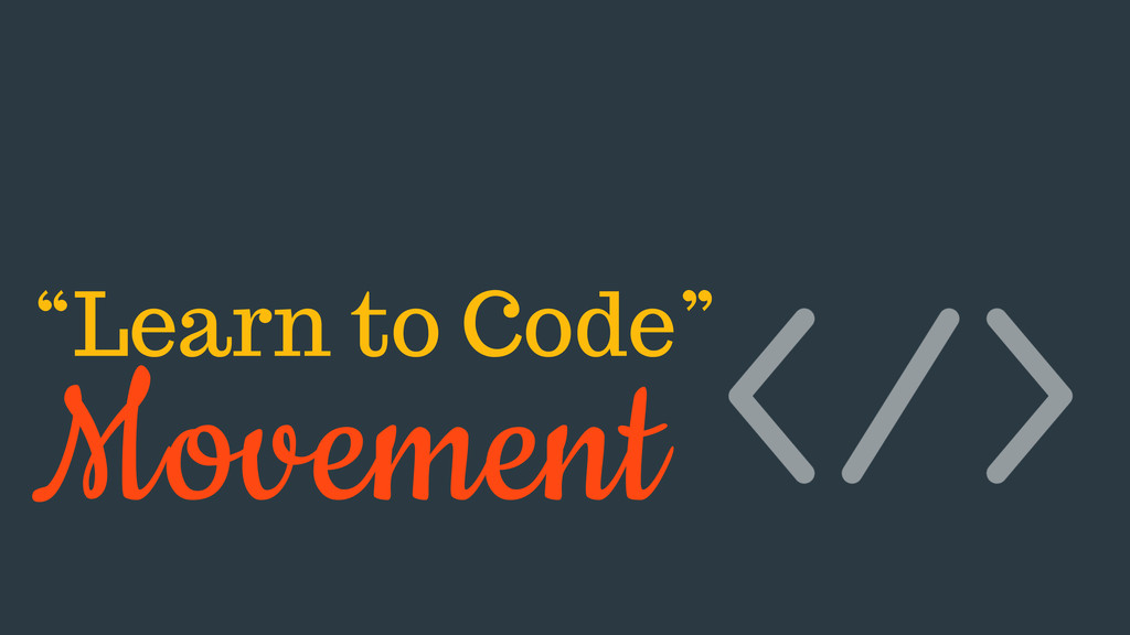 """""""Learn to Code"""" Movement"""