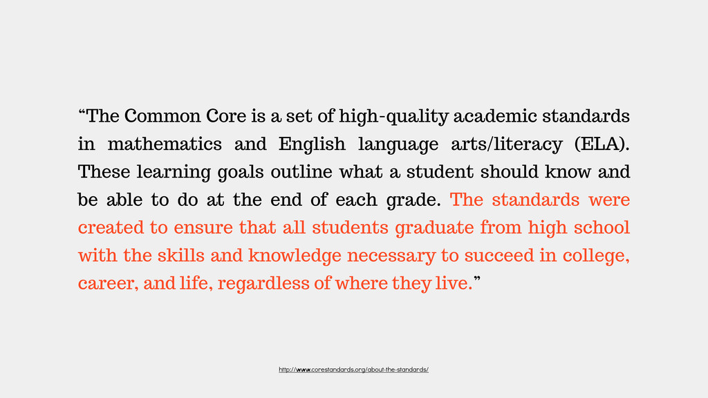 """""""The Common Core is a set of high-quality acade..."""