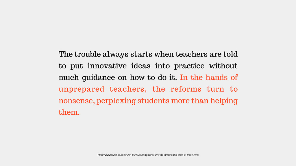 The trouble always starts when teachers are tol...