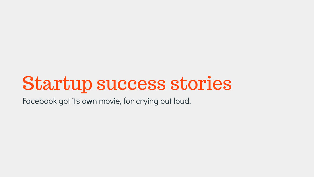Startup success stories Facebook got its own mo...