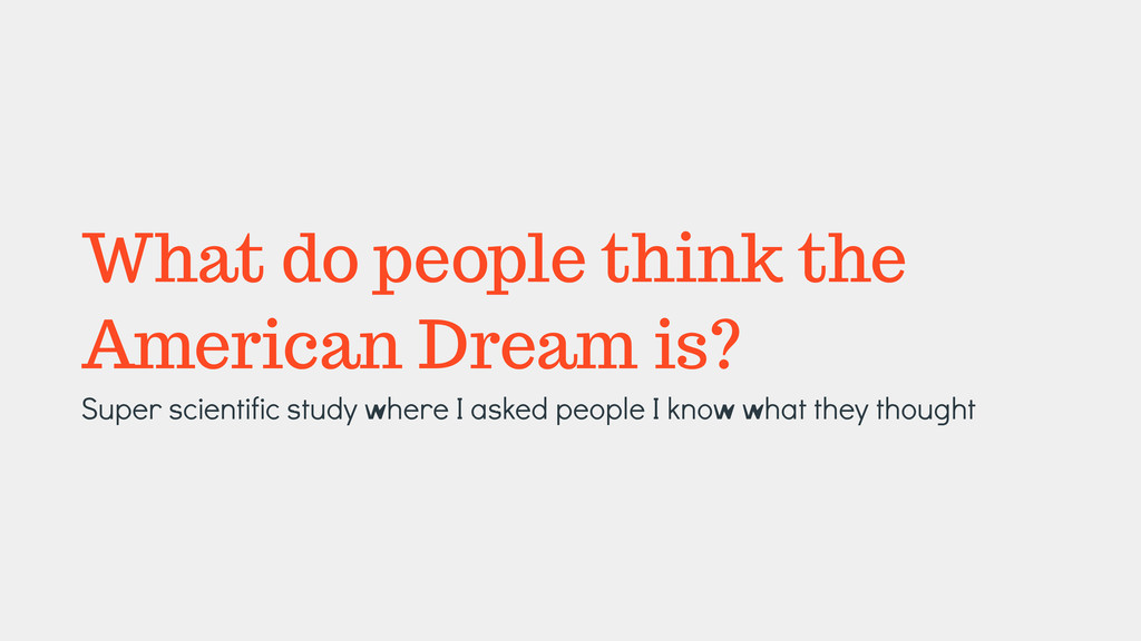 What do people think the American Dream is? Sup...